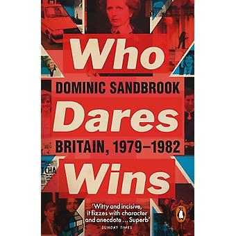 Who Dares Wins by Sandbrook & Dominic