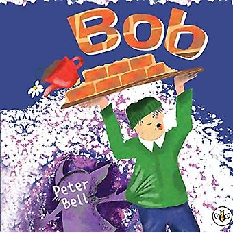 Bob by Peter Bell