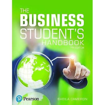 The Business Students Handbook  Skills for Study and Employment by Sheila Cameron