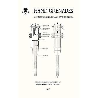 Handgranaten een Handboek van Geweer & Hand (Militair)
