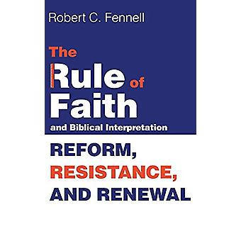The Rule of Faith and Biblical Interpretation by Robert C Fennell - 9