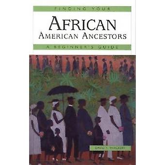 Finding Your African American Ancestors - A Beginner's Guide by David