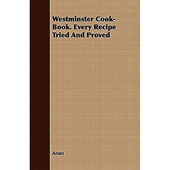 Westminster Cook-Book Every Recipe Tried and Proved