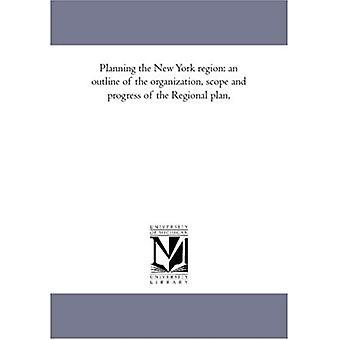 New Yorkin alueen suunnittelu: aluesuunnitelman organisaation, laajuuden ja edistymisen pääpiirteet,