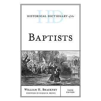 Historical Dictionary of the Baptists by William H. Brackney
