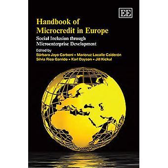 Handbook of Microcredit in Europe Social Inclusion through Microenterprise Development Research Handbooks in Business and Management series