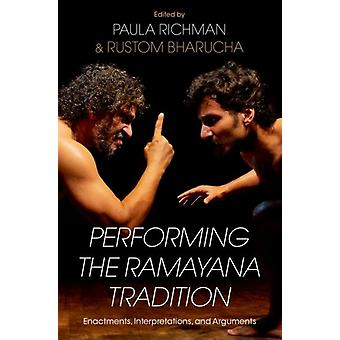 Performing the Ramayana Tradition by Edited by Paula Richman & Edited by Rustom Bharucha