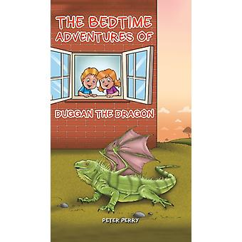The Bedtime Adventures of Duggan the Dragon by Peter Perry