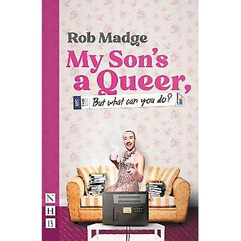 My Son's a Queer (But What Can You Do?) (NHB Modern Plays)