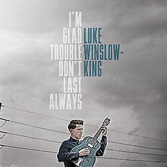 Luke Winslow-King - Im Glad Trouble Dont Last Always [Vinyl] USA import