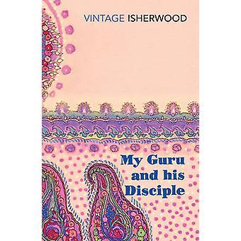 Min Guru och hans lärjunge av Christopher Isherwood - 9780099561231 bok