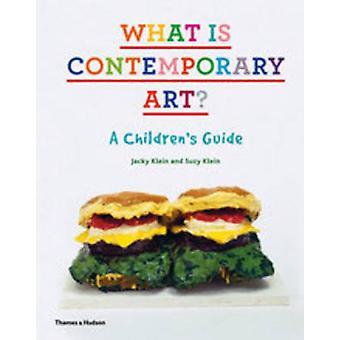 Was ist zeitgenössische Kunst? -Ein Kinder Guide von Jacky Klein - Suzy K