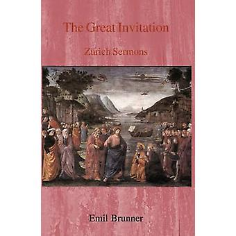 The Great Invitation - Zurich Sermons by The Great Invitation - Zurich