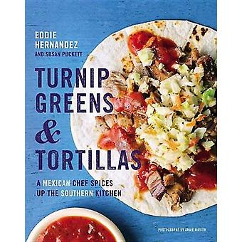 Turnip Greens and Tortillas - A Mexican Chef Spices Up the Southern Ki