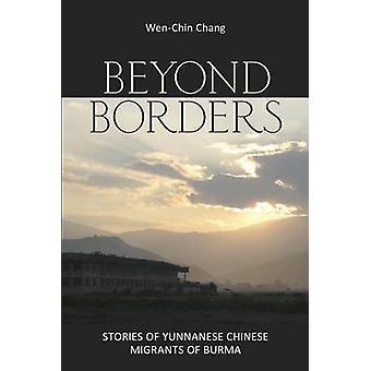 Utover grenser - historier om Yunnanese kinesiske innvandrere i Burma av Wen