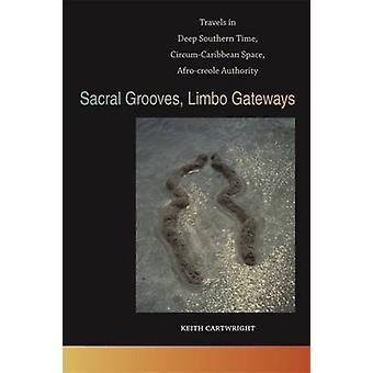 Sacrée Grooves - Limbo passerelles - voyages dans le sud profond du temps - Circ