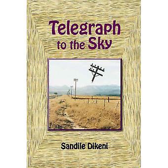 Telegraaf naar de hemel door Sandile Dikeni - 9780869809785 boek