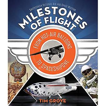 Milstolpar i flyg - från Hot-Air ballonger till Spaceshipone av Tim Gr