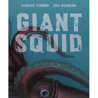 Giant Squid by Eric Rohmann - Candace Fleming - 9781596435995 Book