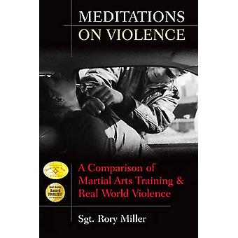 Meditations on Violence - A Comparison of Martial Arts Training and Re