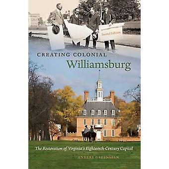 Erstellen von Colonial Williamsburg - die Wiederherstellung der Virginias Eightee