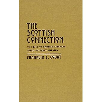 The Scottish Connection - The Rise of English Literary Study in Early