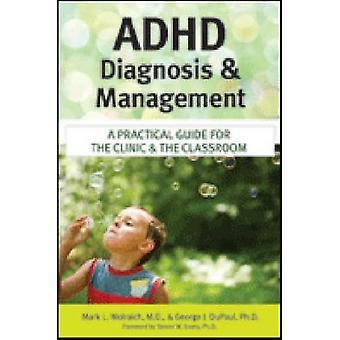 ADHD diagnose en Management - praktische gids voor de kliniek en de
