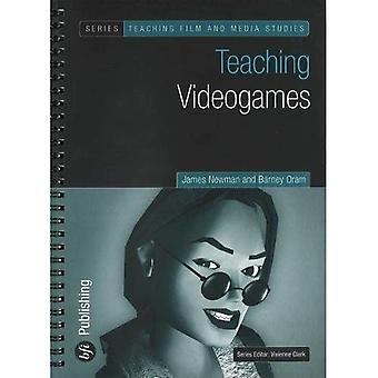 Teaching Video Games (Teaching Film and Media Studies)