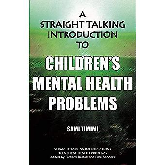 A Straight-talking Introduction to Children's Mental Health Problems (Straight Talking Introductions)
