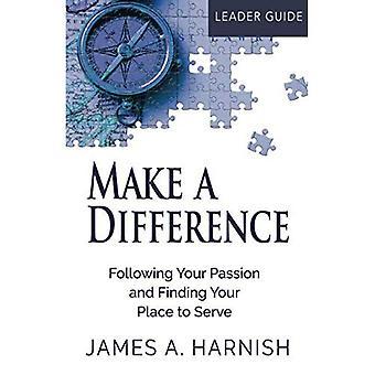 Faire un différence Leader Guide: suivant votre Passion et trouver votre Place pour servir