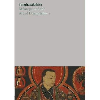 Milarepa and the Art of Discipleship I: 18 (The Complete Works of Sangharaks*ita)