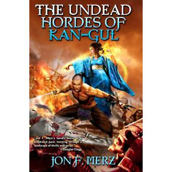 The Undead Hordes of Kangul by Jon F. Merz - 9781476736754 Book