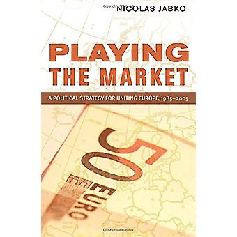 Playing the Market - A Political Strategy for Uniting Europe - 1985-20