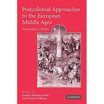 نهج ما بعد الاستعمار إلى العصور الوسطى الأوروبية من قبل تحرير أنانيا جاهانارا كبير وتحرير ديان ويليامز