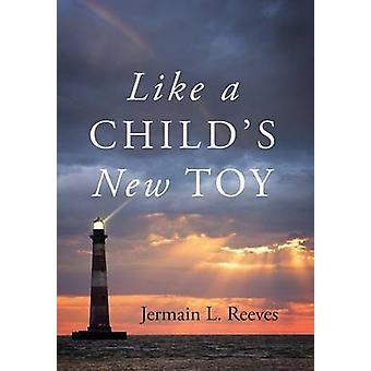 Als een nieuw speeltje van Childs door Reeves & Jermain L.