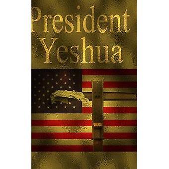 President Yeshua by Allen & Dennis