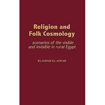 Religion och folkliga kosmologi scenarier av den synliga och osynliga i landsbygden Egypten av ElAswad & Hirams