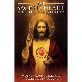 The Sacred Heart and the Priesthood by De La Touche & Mother Louise Margaret CL