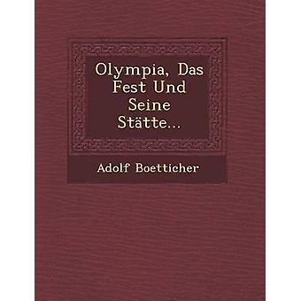 Olympia Das Fest Und Seine Sttte... by Boetticher & Adolf