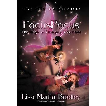 Focuspocus die Magie des ändern Ihre Meinung von Bradley & Lisa Martin