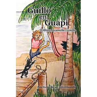 Guillo En Guapi Aventuras de Un Colombianito by Giraldo & William Jaramillo