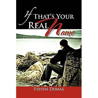 If Thats Your Real Name by Dumas & Steven