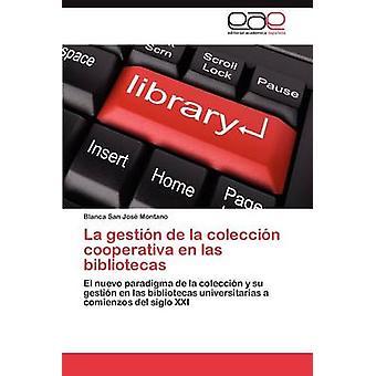 La Gestion de La Coleccion Cooperativa En Las Bibliotecas de San Jos Montano & Blanca