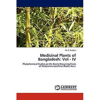 Medicinal Plants of Bangladesh Vol  IV by Kuddus & M. R.