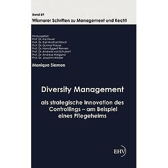 La diversité gestion als strategische Innovation des Contrôlele am Beispiel eines Pflegeheims par Siemon & Monique
