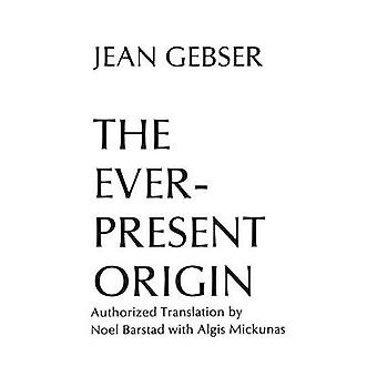 Ever-Present Origin - Part One - The Foundations and Manifestations of