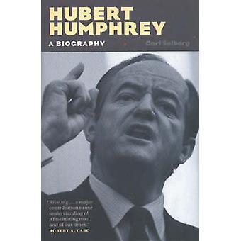 Hubert Humphrey - A Biography by Carl Solberg - 9780873514736 Book