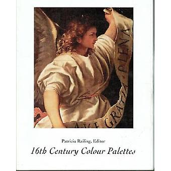 16th Century Colour Palettes by Patricia Railing - 9780946311132 Book