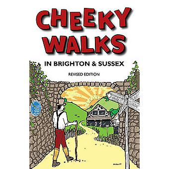 Cheeky Walks in Brighton & Sussex by Tim Bick - David Bramwell - John