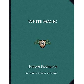 White Magic by Julian Franklyn - 9781163020722 Book